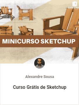 minicurso gratis de sketchup - Aulas Grátis