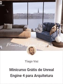 minicurso gratis de unreal engine 4 para arquitetura - Aulas Grátis