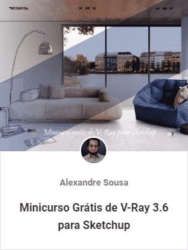 minicurso gratis de vray 3 6 para sketchup - Aulas Grátis