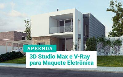 Curso 3D Studio Max e V-Ray para Maquete Eletrônica