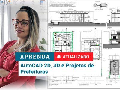 Curso AutoCAD 2D, 3D e Projetos de Prefeituras