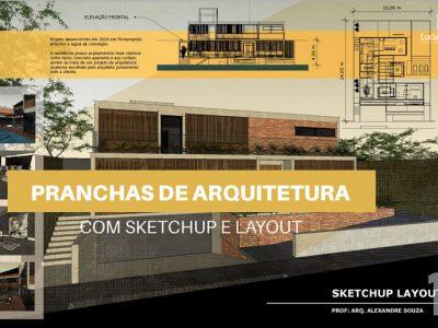 Curso Formatação de Pranchas Arquitetônicas no Layout Sketchup