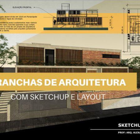 Curso de Layout Sketchup para Criação de Pranchas Arquitetônicas