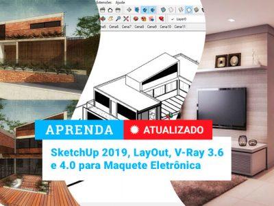 Curso de SketchUp, LayOut e V-Ray para Maquete Eletrônica
