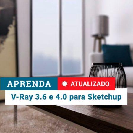 Curso de V-Ray 3.6 e 4.0 para Sketchup
